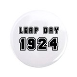 "LEAP DAY 1924 3.5"" Button"