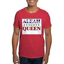 ALEAH for queen T-Shirt
