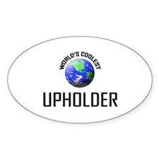 World's Coolest UPHOLDER Oval Decal