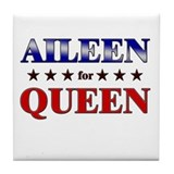 AILEEN for queen Tile Coaster