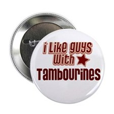 "I like guys with Tambourines 2.25"" Button (10 pack"