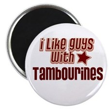 "I like guys with Tambourines 2.25"" Magnet (10 pack"