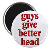 Guys Give Better Head Magnet