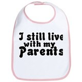 Still Live With Parents Bib