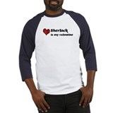 Sherlock is my valentine Baseball Jersey
