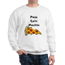 PIZZA EATING MACHINE Sweatshirt