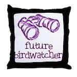 Future Birdwatcher Throw Pillow