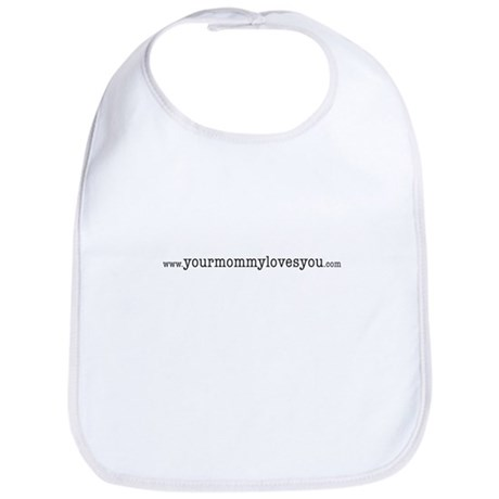 Your Mommy Loves You! Bib