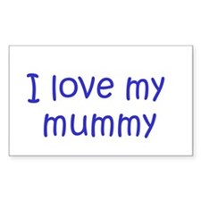 I love my mummy Rectangle Decal