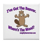 I've Got The Beaver Tile Coaster