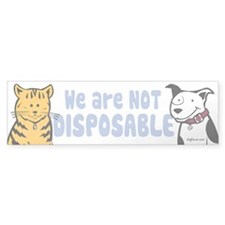 We Are Not Disposable Bumper Bumper Sticker