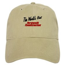 """The World's Best Drywall Contractor"" Baseball Cap"