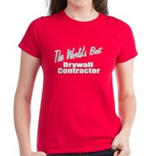 """The World's Best Drywall Contractor"" Tee"