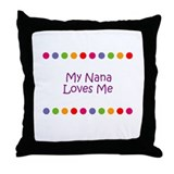 My Nana Loves Me Throw Pillow