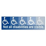 Not All Disabilities Are Visible Bumper Bumper Stickers