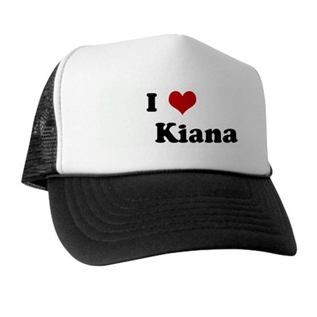 I Love Kiana Trucker Hat