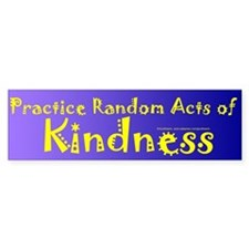 Random Acts of Kindness Bumper Bumper Sticker