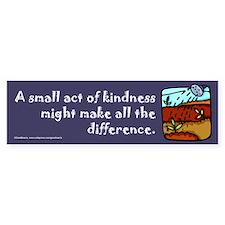 Small Act of Kindness Bumper Bumper Sticker