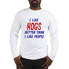 I Like Hogs Long Sleeve T-Shirt
