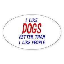 I Like Dogs Oval Decal
