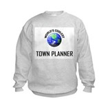 World's Coolest TOWN PLANNER Sweatshirt
