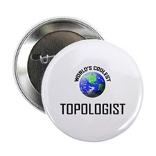 "World's Coolest TOPOLOGIST 2.25"" Button"
