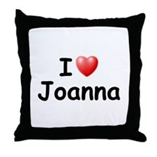 I Love Joanna (Black) Throw Pillow