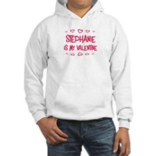 Stephanie is my valentine Hoodie