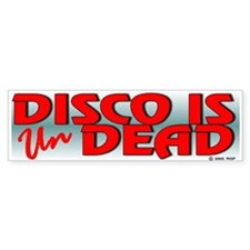 Disco is Un-Dead Bumper Bumper Sticker