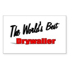 """The World's Best Drywaller"" Rectangle Decal"