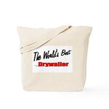 """The World's Best Drywaller"" Tote Bag"
