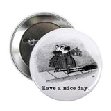 """Have A Nice Day."" Button"