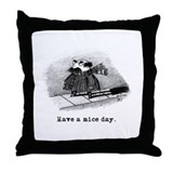 &quot;Have A Nice Day.&quot; Throw Pillow