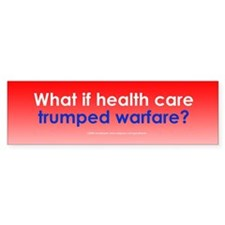 Health Care Not Warfare Bumper Bumper Sticker