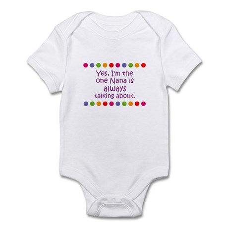 Yes, I'm the one Nana is alwa Infant Bodysuit