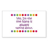 Yes, I'm the one Nana is alwa Sticker (Rectangular