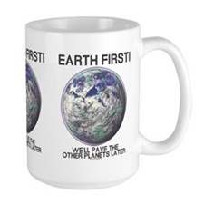 Earth First -  Mug