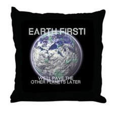 Earth First -  Throw Pillow