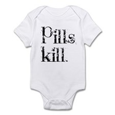 Pills kill. Infant Bodysuit