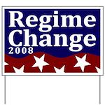 Regime Change 2008 Flag Yard Sign