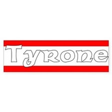 Tyrone Bumper Bumper Sticker