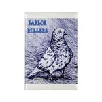 Parlor Roller Pigeon Rectangle Magnet