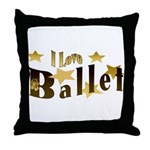 I Love Ballet Throw Pillow