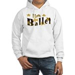 I Love Ballet Hooded Sweatshirt