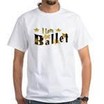 I Love Ballet White T-Shirt