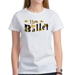 I Love Ballet Women's T-Shirt