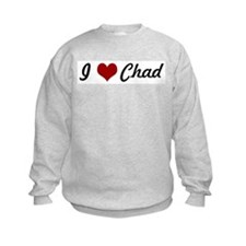I love Chad Sweatshirt