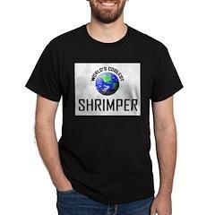 World's Coolest SHRIMPER Dark T-Shirt