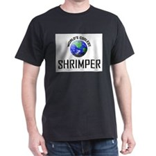 World's Coolest SHRIMPER T-Shirt