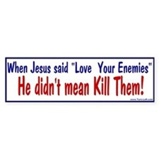 Bumper Sticker - Love Your Enemies